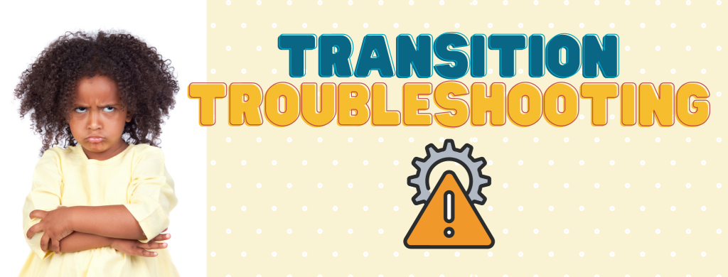 Transition troubleshooting